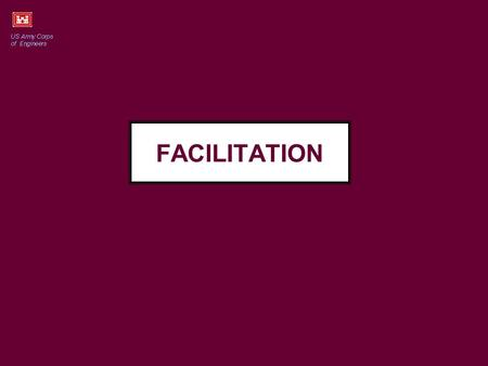 FACILITATION. THE ROLE OF THE FACILITATOR Some structure is in everybody's interest But if the person running the meeting has a stake in the outcome,
