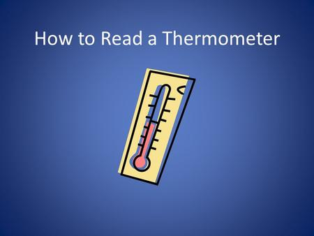 How to Read a Thermometer. A thermometer is an instrument that is used to measure temperature.