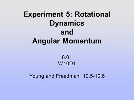 Experiment 5: Rotational Dynamics and Angular Momentum 8