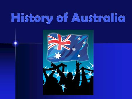 History of Australia Unit 10 Notes. European Exploration: Dutch First Europeans to sail to Australia were the Dutch (Netherlands) in 1606, but they didn't.
