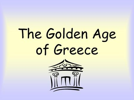 The Golden Age of Greece. Greek Achievements Literature Aesop's Fables The Iliad by Homer The Odyssey by Homer.