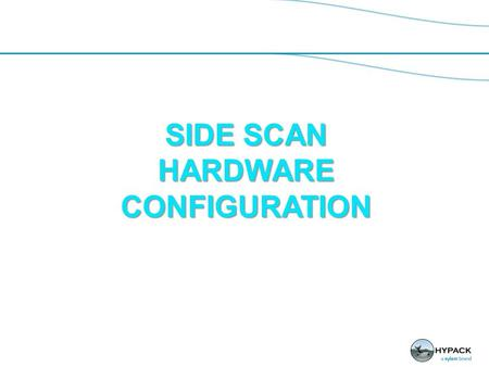 SIDE SCAN HARDWARE CONFIGURATION