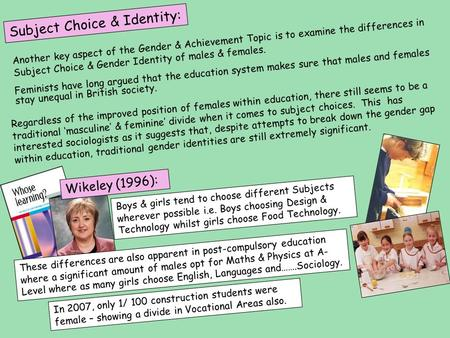 Subject Choice & Identity: Another key aspect of the Gender & Achievement Topic is to examine the differences in Subject Choice & Gender Identity of males.