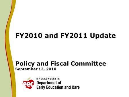 FY2010 and FY2011 Update Policy and Fiscal Committee September 13, 2010.