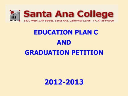 EDUCATION PLAN C AND GRADUATION PETITION 2012-2013.