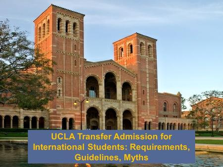 UCLA Transfer Admission for International Students: Requirements, Guidelines, Myths.