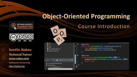 Object-Oriented Programming Course Introduction Svetlin Nakov Technical Trainer  Software University