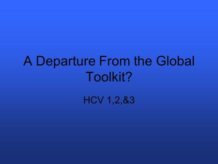 A Departure From the Global Toolkit? HCV 1,2,&3. This is created out of discussions from –Collective experience of HCVF application –Landscape HCVF workshop.