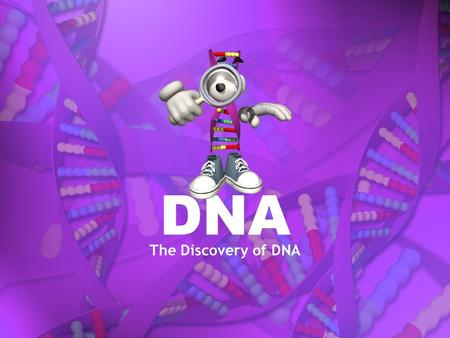 DNA The Discovery of DNA. Griffith and Transformation: Transformation: One strain of bacteria (harmless) had changed into disease-causing strain Meant.