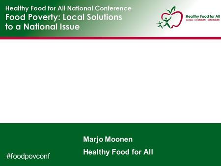 Marjo Moonen Healthy Food for All #foodpovconf. Food Poverty The inability to afford or access healthy food.