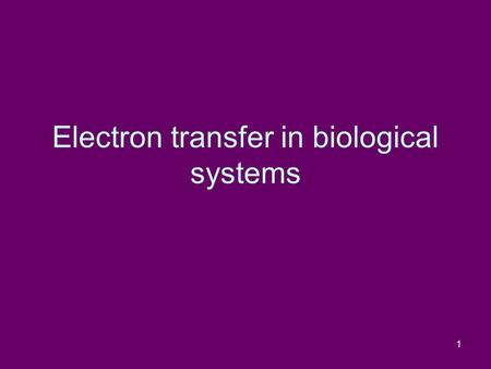 Electron transfer in biological systems