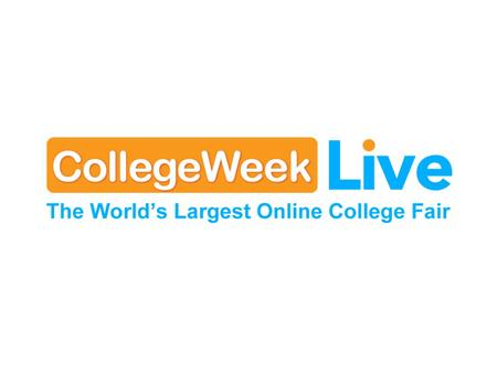 Presentation Agenda What is CollegeWeekLive? What can students do at CollegeWeekLive? Who is at CollegeWeekLive? How does it work? Event Schedule Questions?