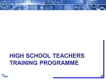 "HIGH SCHOOL TEACHERS TRAINING PROGRAMME. ""I never teach my pupils; I only attempt to provide the conditions in which they can learn."""