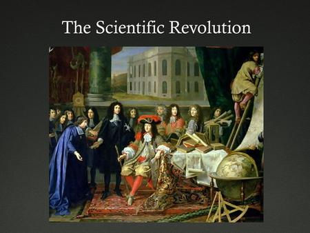 The Scientific Revolution. Middle AgesMiddle Ages  Scientific authorities included:  Ancient Greeks  Ptolemy  Aristotle  The Bible.