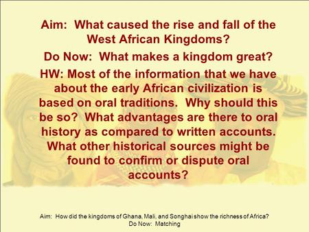 Aim: What caused the rise and fall of the West African Kingdoms?