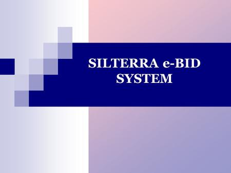 SILTERRA e-BID SYSTEM. A default page as above will be displayed once Silterra e-Bid System link is clicked. Figure 1.