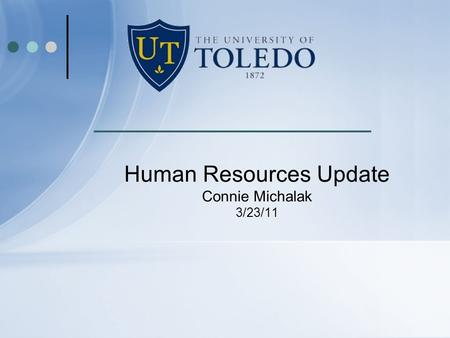 Human Resources Update Connie Michalak 3/23/11. Performance Reviews/Evaluations Health Science Campus – all employees Due 3/31/11 Main Campus – all non-union.
