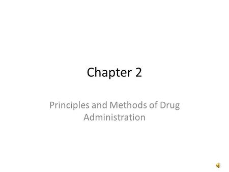 Chapter 2 Principles and Methods of Drug Administration.