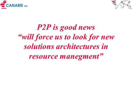 "P2P is good news ""will force us to look for new solutions architectures in resource manegment"""