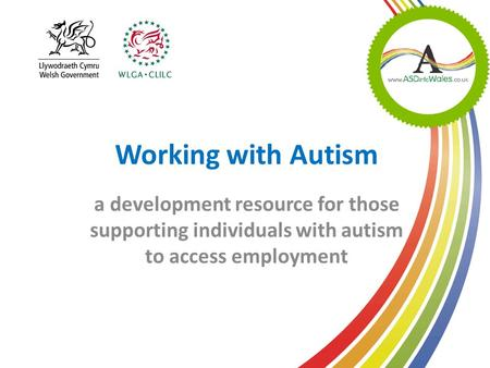 Working with Autism a development resource for those supporting individuals with autism to access employment.