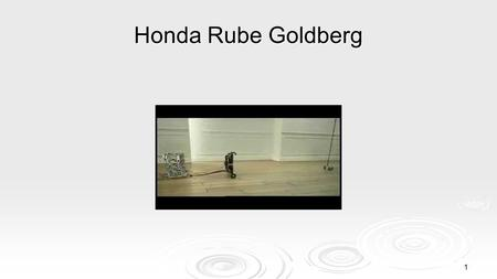Honda Rube Goldberg 1 2 Rube Goldberg/Simple Machines.