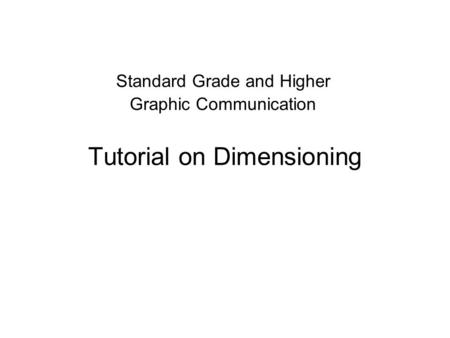 Tutorial on Dimensioning