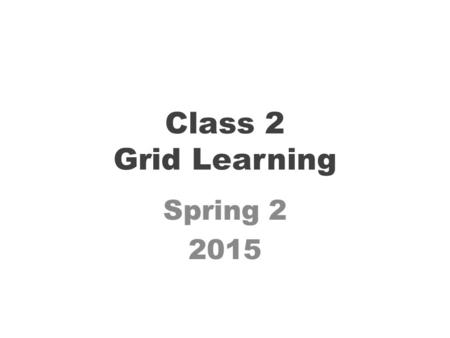 Class 2 Grid Learning Spring 2 2015. Going on Holiday Imagine you are going on holiday. What would you take in your suitcase? Using the template of a.