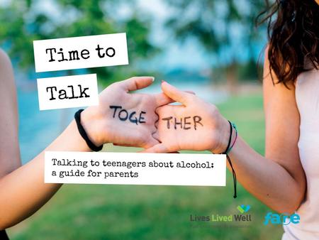 Objectives of Time to talk session 1)Understand what the five protective factors are to delay or reduce the risks of harmful AOD use in teenagers. 2)To.