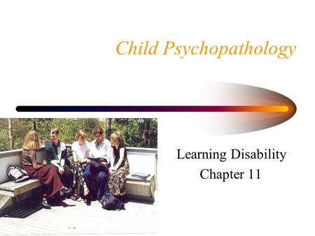 Child Psychopathology Learning Disability Chapter 11.