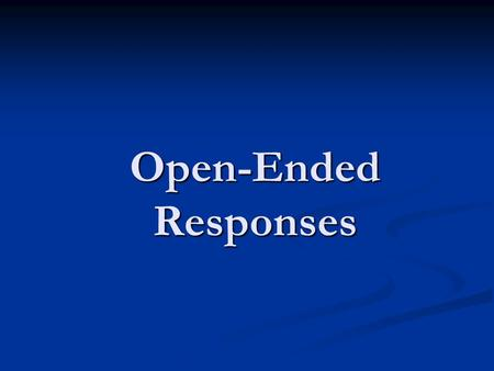 Open-Ended Responses. The Basics Your open-ended response can be broken down into three parts: The Answer The Evidence The Analysis/Commentary.
