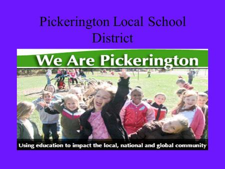 Pickerington Local School District. Pickerington Local School District is located in Pickerington, Ohio, United States of America.