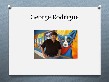 George Rodrigue. The artist painted himself as Blue Dog on his wedding day.