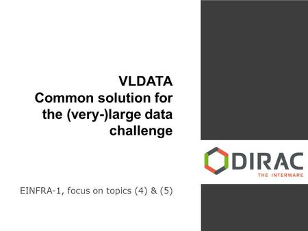 VLDATA Common solution for the (very-)large data challenge EINFRA-1, focus on topics (4) & (5)