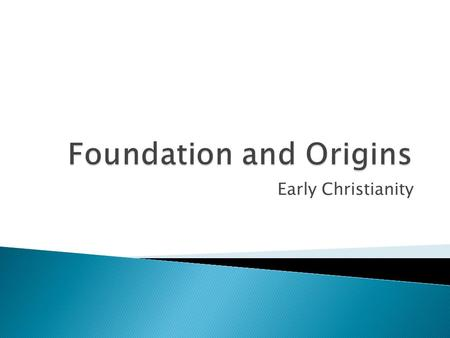 Early Christianity.  Introduction  Beginnings and Church Offices and Officers  Pagan and Christian  Persecutions  Constantine  Post-Constantine.