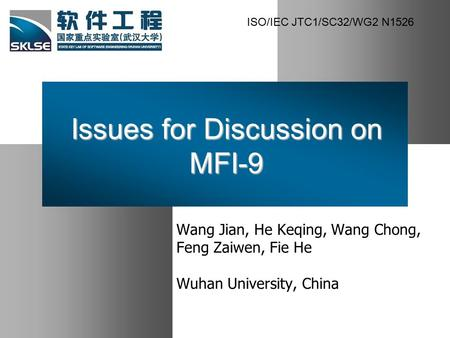 Issues for Discussion on MFI-9 Wang Jian, He Keqing, Wang Chong, Feng Zaiwen, Fie He Wuhan University, China ISO/IEC JTC1/SC32/WG2 N1526.