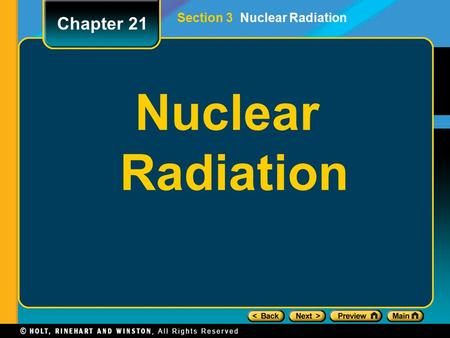 Nuclear Radiation Chapter 21 Section 3 Nuclear Radiation.
