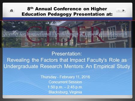 Presentation: Revealing the Factors that Impact Faculty's Role as Undergraduate Research Mentors: An Empirical Study Thursday - February 11, 2016 Concurrent.