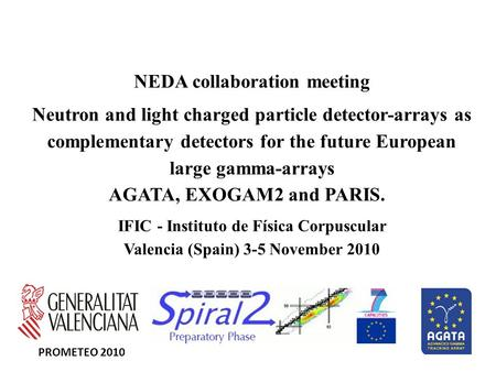 NEDA collaboration meeting Neutron and light charged particle detector-arrays as complementary detectors for the future European large gamma-arrays AGATA,
