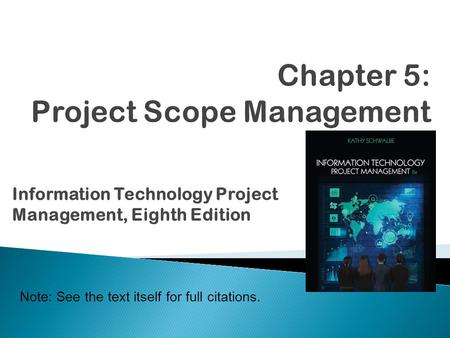 Information Technology Project Management, Eighth Edition Note: See the text itself for full citations.