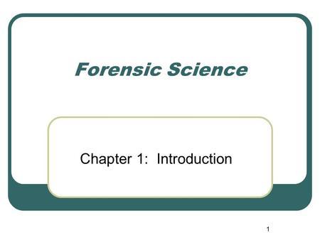 1 Forensic Science Chapter 1: Introduction. 2 Forensic science Applies the knowledge and technology of science for the definition and enforcement of laws.