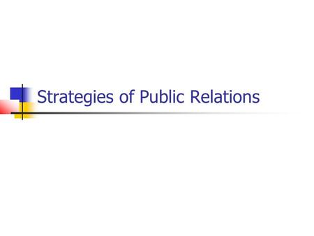 Strategies of Public Relations. The Process Research Planning Communication Evaluation.