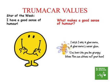 TRUMACAR VALUES Star of the Week: I have a good sense of humour! What makes a good sense of humour?