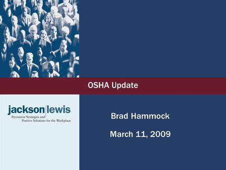 "OSHA Update Brad Hammock March 11, 2009. ""New Sheriff in Town"" Labor Secretary Solis pledges to put more investigators back in the Occupational Safety."
