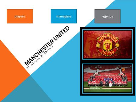 MANCHESTER UNITED BY ALICIA KIRKHAM playersmanagers legends.