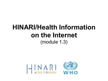 HINARI/Health Information on the Internet (module 1.3)