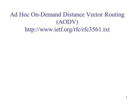 1 Ad Hoc On-Demand Distance Vector Routing (AODV)