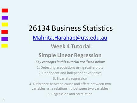 26134 Business Statistics Week 4 Tutorial Simple Linear Regression Key concepts in this tutorial are listed below 1. Detecting.