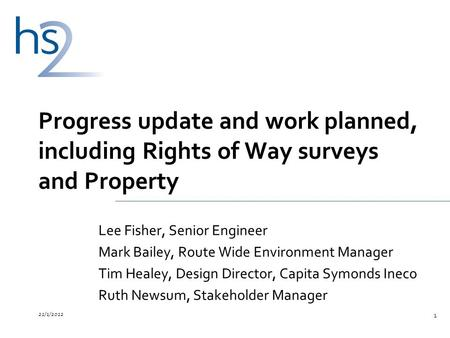 21/1/2012 1 Progress update and work planned, including Rights of Way surveys and Property Lee Fisher, Senior Engineer Mark Bailey, Route Wide Environment.