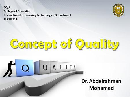 SQU College of Education Instructional & Learning Technologies Department TECH4211.