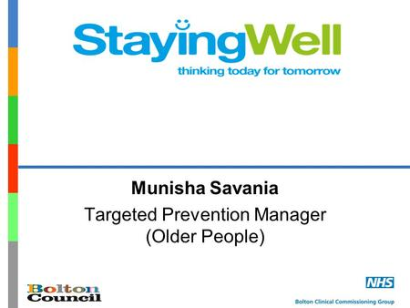 Munisha Savania Targeted Prevention Manager (Older People)